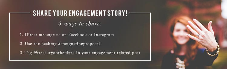 Share your engagement!   St. Augustine proposal ideas   Treasury on the Plaza