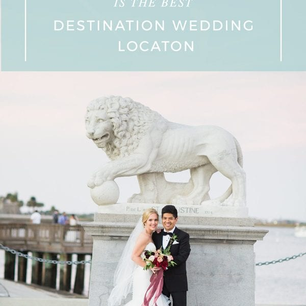 Top 6 Reasons St. Augustine is the Best Destination Wedding Location Featured Image