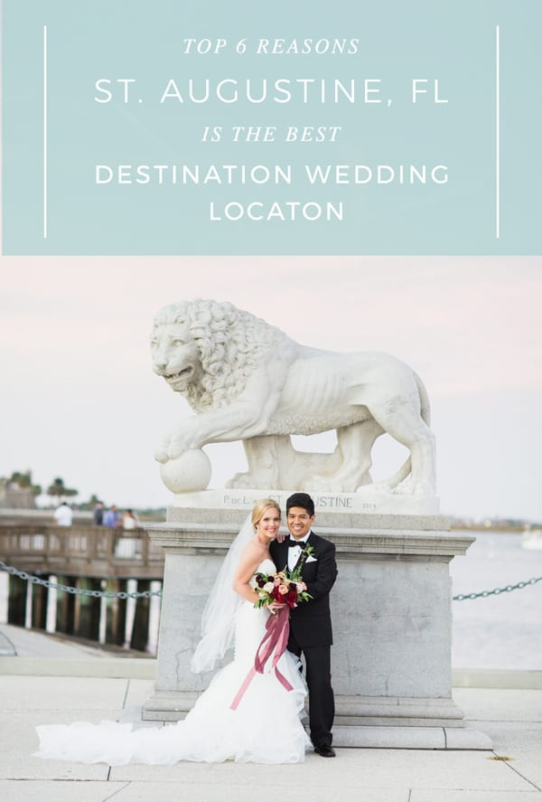 Top 6 Reasons St Augustine Is The Best Destination Wedding Location