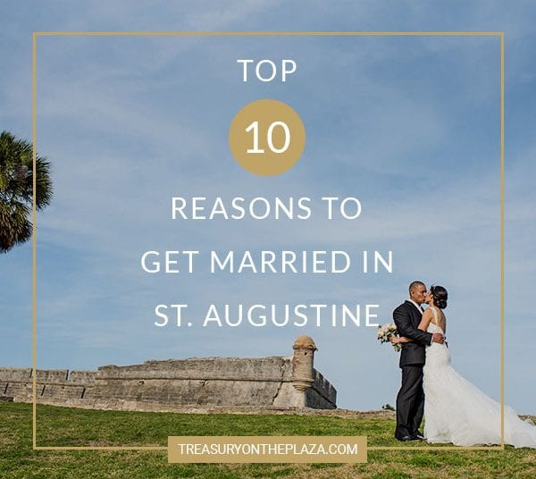 Top 10 Reasons to Get Married in St. Augustine Featured Image