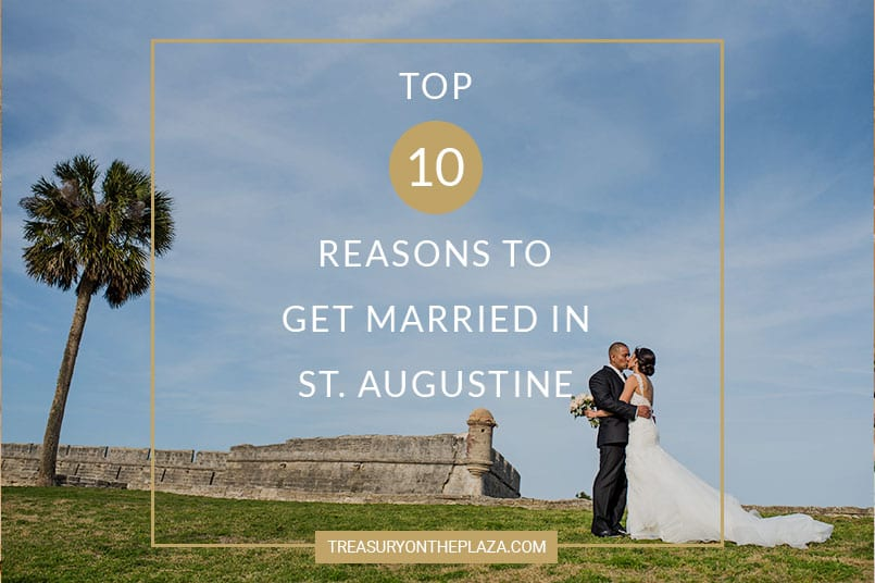 Top 10 Reasons to Get Married in St. Augustine