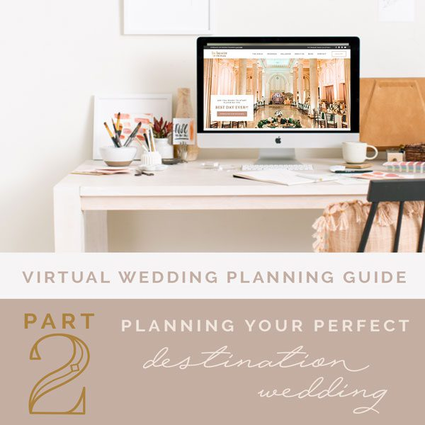 Virtual Wedding Planning Guide, Part 2: Planning Your Perfect Destination Wedding Featured Image